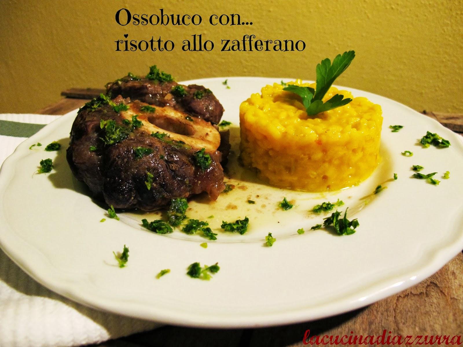 Ossobuco con risotto allo zafferano la cucina milanese for Cucina azzurra